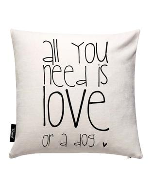 All you need is love & dog Cushion Cover
