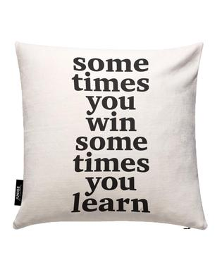 Sometimes you win Cushion Cover