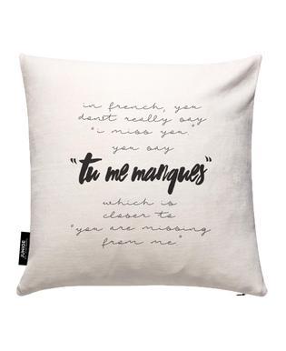Tu Me Manques Cushion Cover