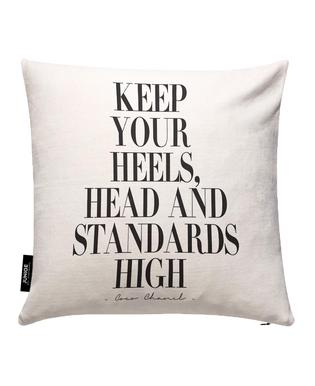 Keep Your Heels, Head & Standards High Cushion Cover