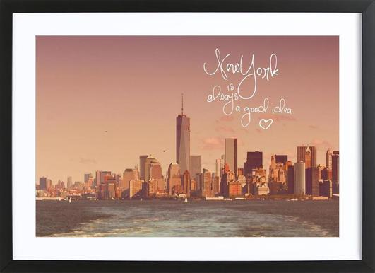 New York Is Always a Good Idea Poster im Holzrahmen