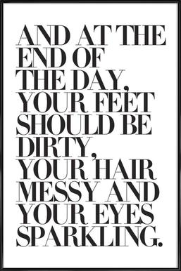 At The End Of The Day Your Feet Should Be Affiche sous cadre standard