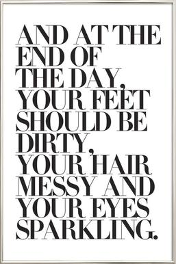 At The End Of The Day Your Feet Should Be Poster im Alurahmen