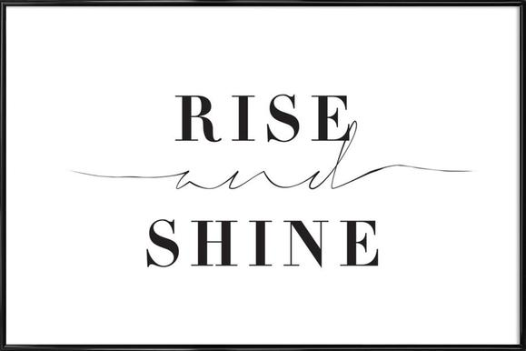 Rise and Shine ingelijste poster