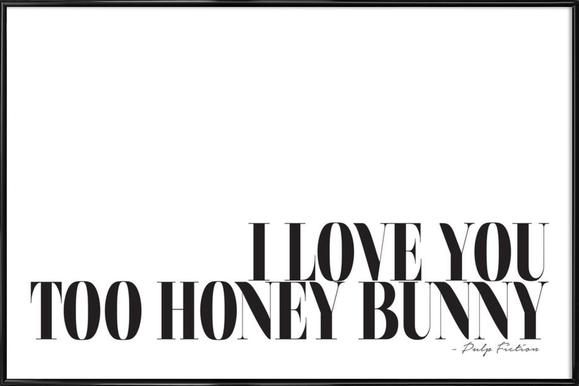 I Love You Too Honey Bunny Affiche sous cadre standard