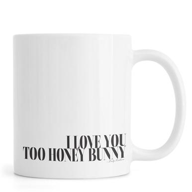 I Love You Too Honey Bunny Tasse
