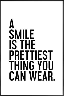 A Smile Is The Prettiest Poster im Kunststoffrahmen