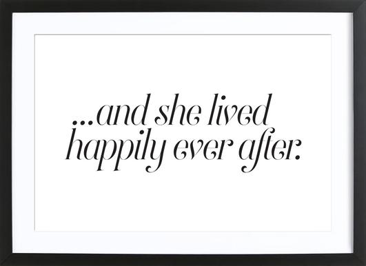 And She Lived Happily Poster in Wooden Frame