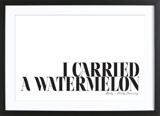 I Carried A Watermelon Poster in Wooden Frame