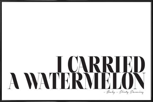 I Carried A Watermelon Poster im Kunststoffrahmen