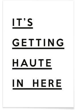 It's Getting Haute Poster