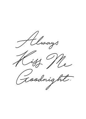 Always Kiss Me Goodnight -Leinwandbild