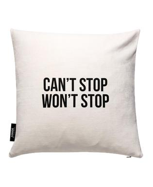 Can't Stop Won't Stop Cushion Cover