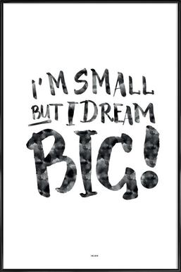 Dream Big! Affiche sous cadre standard