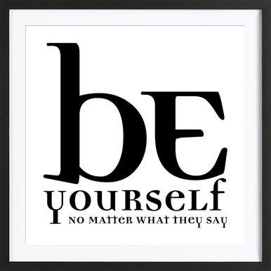 Be yourself ingelijste print