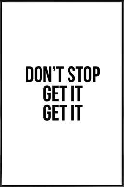 Don't Stop Get It Get It Framed Poster