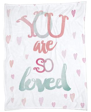 You Are So Loved Fleece Blanket