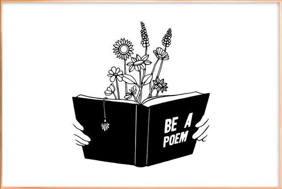 Be a Poem Poster im Alurahmen