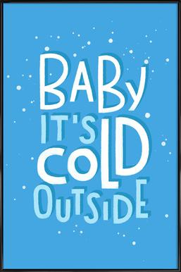 Cold Outside Framed Poster