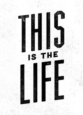 This Is the Life canvas doek