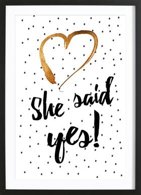 She Said Yes As Poster In Standard Frame By Froilein Juno Juniqe