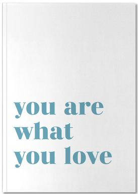 You Are What You Love Carnet de note