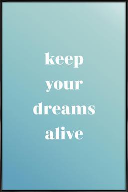 Keep Your Dreams Alive affiche encadrée
