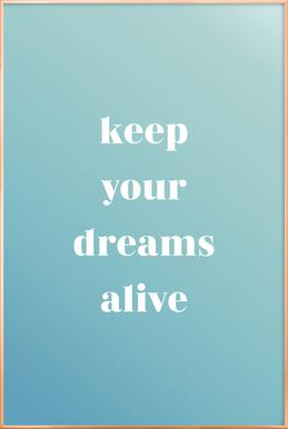 Keep Your Dreams Alive affiche sous cadre en aluminium
