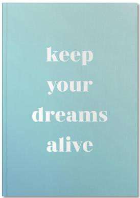 Keep Your Dreams Alive Carnet de note