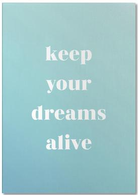 Keep Your Dreams Alive bloc-notes