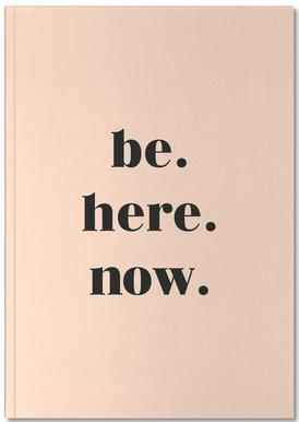 Be Here Now Notizbuch