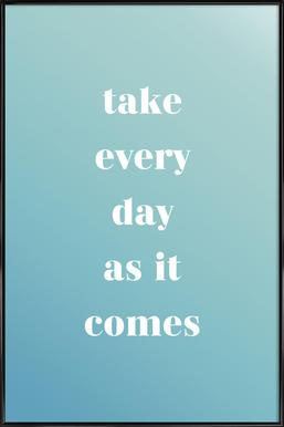 Take Every Day affiche encadrée
