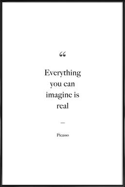 Everything You Can Imagine Is Real affiche encadrée