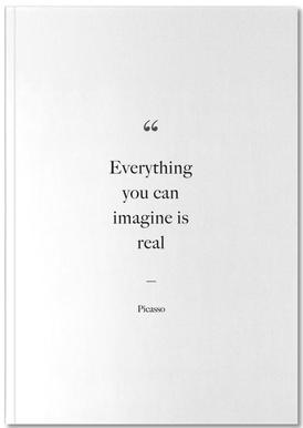 Everything You Can Imagine Is Real Notizbuch