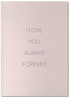 I Love You Always Forever Notitieboekje
