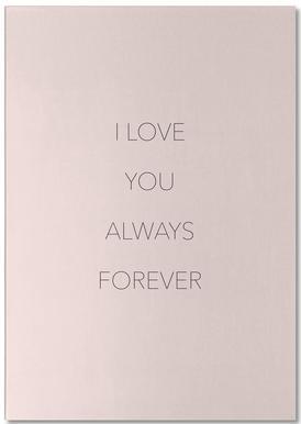 I Love You Always Forever notitieblok