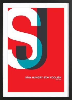 Stay Hungry Stay Foolish Poster Poster im Holzrahmen