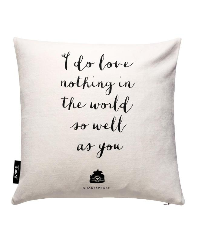 I Do Love Nothing In The World So Well As You Cushion Cover