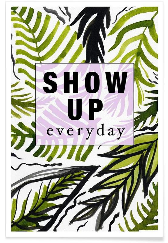 Show Up Everyday Poster