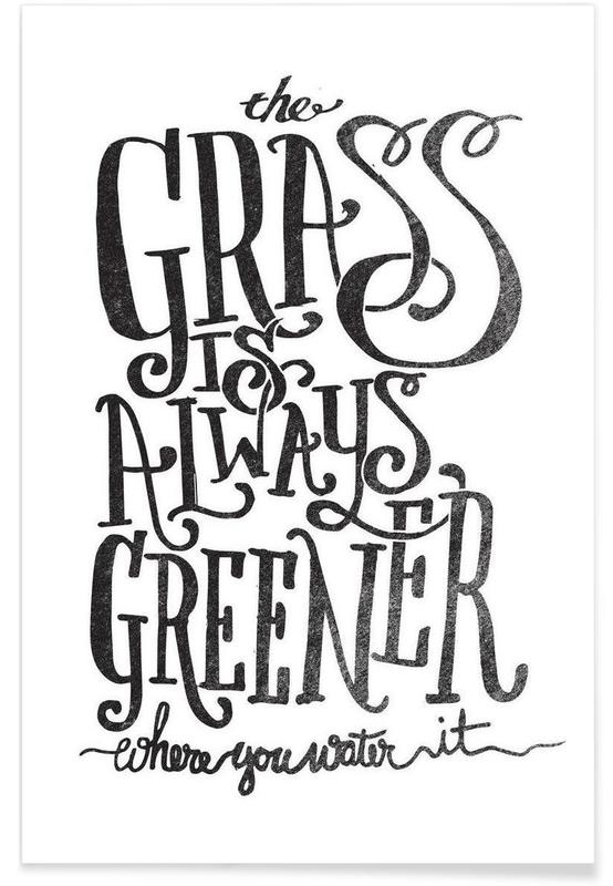 the grass is always greener Poster