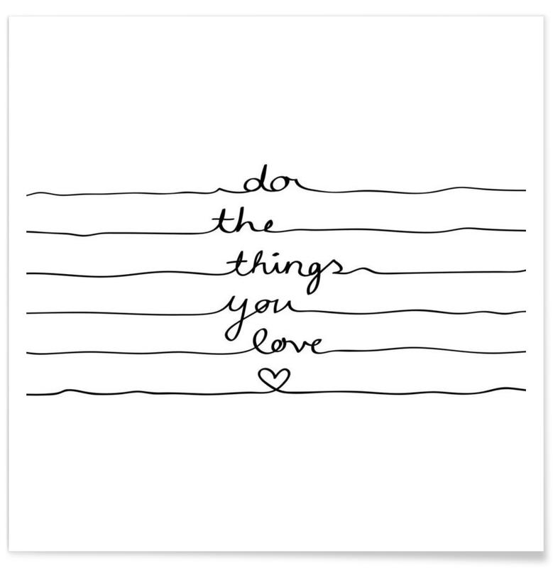 Do The Things You Love Poster