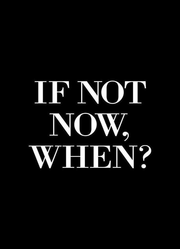 If Not Now When -Leinwandbild