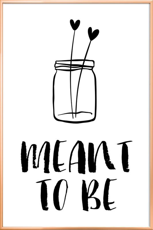 Meant To Be Poster in Aluminium Frame