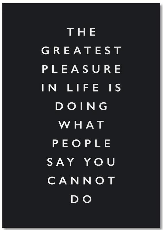 The Greatest Pleasure in Life Is Doing What People Say You Cannot Do Notebook