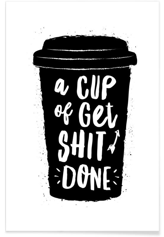 A Cup of Get Shit Done Poster