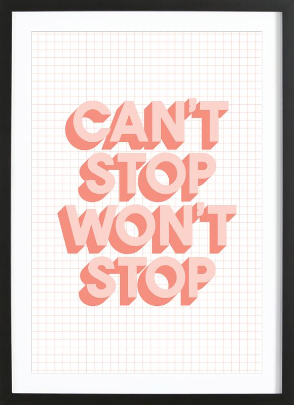 Can't Stop Won't Stop Framed Print