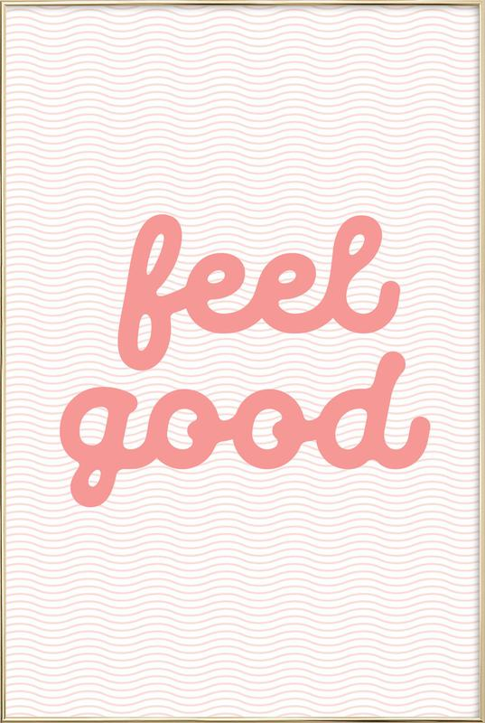 Feel Good Poster in Aluminium Frame