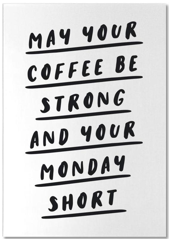 May Your Coffee Be Strong and Your Monday Short Notepad