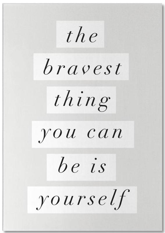 The Bravest Thing You Can Be Is Yourself Notepad