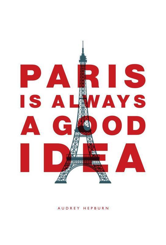 Paris is Always a Good Idea Alu Dibond Druck   Dekoration > Bilder und Rahmen > Poster   Mehrfarbig   Aluminium
